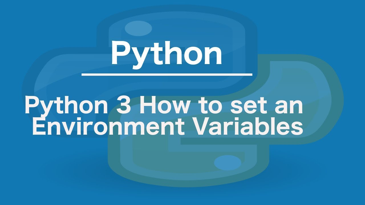 Python 3 How to set an environment variables
