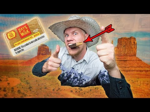 TRYING Old Western Chewing Tobacco...