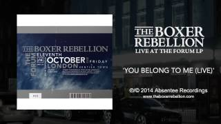 The Boxer Rebellion - You Belong To Me (live At The Forum)