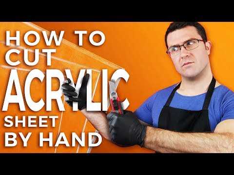 How To Cut Acrylic Sheet By Hand
