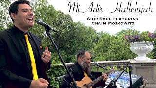 "Jewish wedding singer Chaim Moskowitz of Shir Soul | ""Mi Adir"" to Leonard Cohen's Hallelujah"
