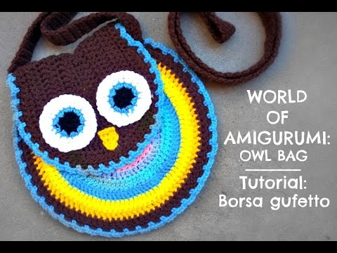 Crochet Owl Bag Pattern Free : ... : Borsa gufetto alluncinetto How to crochet a owl bag - YouTube