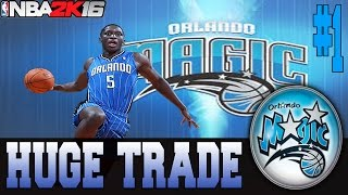 NBA 2K16 ORLANDO MAGIC MY GM MODE EP.1 - HUGE TRADE!! + RELOCATION?!?!