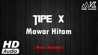 Download TIPE X - Mawar Hitam ( NO VOCAL ) Karaoke HD Audio Mp3