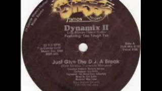 Dynamix II & Too Tough Tee - Just Give The DJ A Break (Vocal)