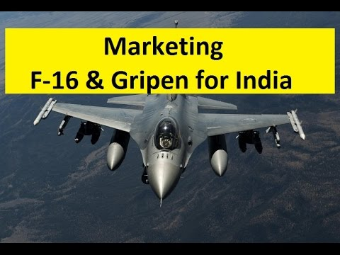 USA and Sweden Marketing the F-16 and the Gripen E to India