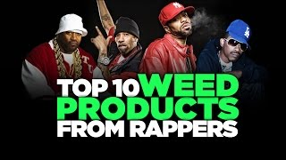 Top 10 Weed Products From Rappers