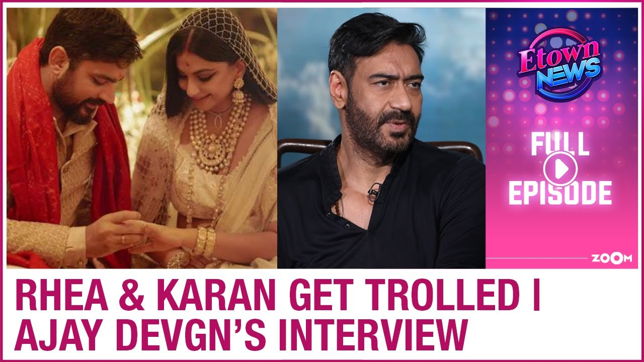 Rhea Kapoor & her husband trolled | Ajay Devgn's exclusive interview | E-Town News