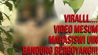 Video Mesum Kampus UIN Bandung, Bandung Lautan Asmara Be Back?