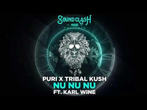 Puri & Tribal Kush - Nu Nu Nu (ft. Karl Wine)