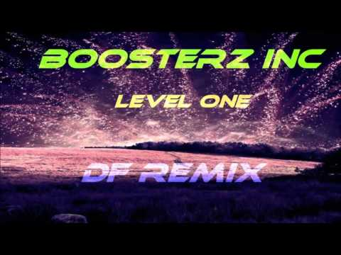 Boosterz Inc - Level One (DF Remix)