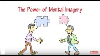 Mental Imagery - How to Visualize Better