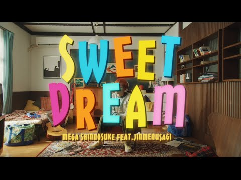 Mega Shinnosuke - Sweet Dream feat.Jinmenusagi  ☻Official Music Video☻