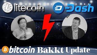 Litecoin and Charlie Lee vs Dash. Bitcoin Bakkt Updates!