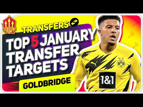 Sancho In January? Solskjaer's TOP 5 Man Utd Transfer Targets!