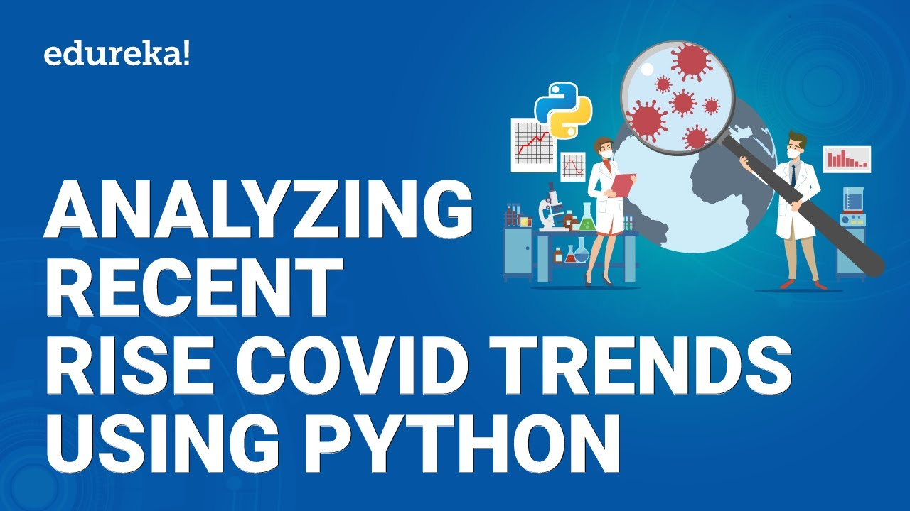 Analyzing Recent COVID-19 Trends Using Python   COVID-19 Data Analysis   Python Training