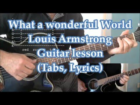 What a wonderful world, Louis Armstong, Guitar lesson(Tabs & lyrics)