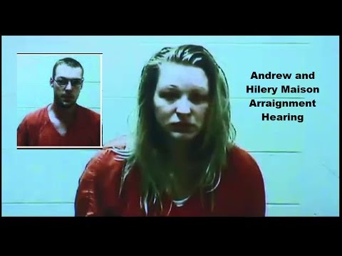 Andrew and Hilery Maison Arraignment 05/29/15