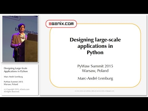 PyWaw Summit 2015: Designing Large Scale Applications in Pyt