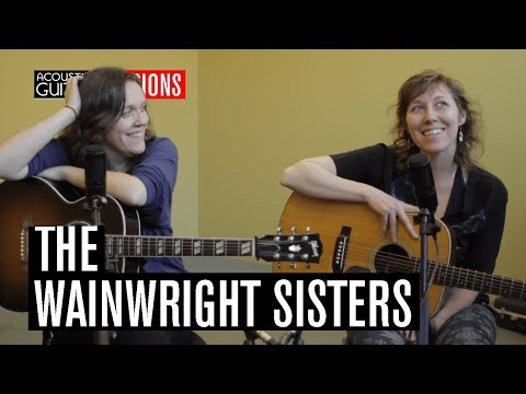 Acoustic Guitar Sessions Presents the Wainwright Sisters