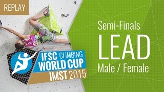 IFSC Climbing World Cup Imst 2015 - Lead - Semi-Finals - Male/Female