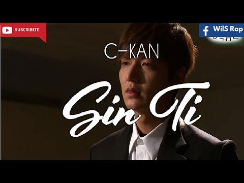 Sin Ti - C-kan (Video Lyric)
