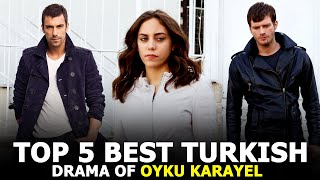 Top 5 Best Turkish Drama of Oyku Karayel - You Must Watch 2021