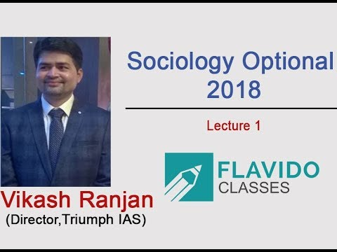 Sociology Optional by Vikash Ranjan Sir - Lecture 1