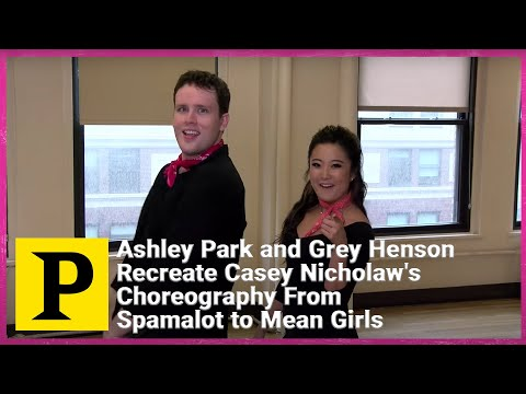 Ashley Park and Grey Henson Recreate Casey Nicholaw's Choreography From Spamalot to Mean Girls