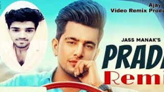 Prada || Jass Manak Remix || Download MP3 🔗 👇 👇 #Ajay_Karhana_Lakhuwas