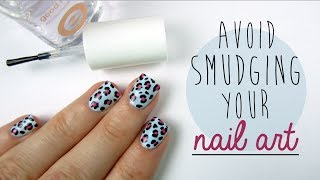 How To Avoid Smudging Your Nail Art!
