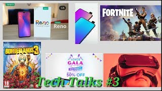 Tech Talks #3 Oppo Reno | Redmi pop up camera | Fortnite| Botherlands 3| Gala| VR headset| LG V40 ThinQ