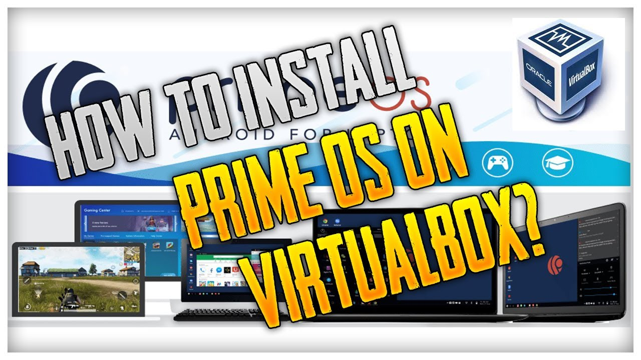 How To Install PrimeOS on VirtualBox?