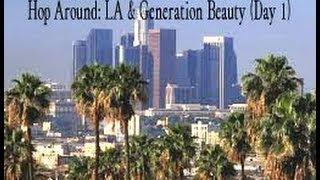 Hop Around  LA & Generation Beauty Day 1)