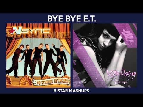 Bye Bye Bye vs E.T. (Katy Perry & 'N SYNC) MASHUP
