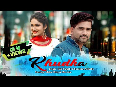 Raju Punjabi New Dj Hit Song 2018 | KHUDKA | Mehar Risky & Miss Ada | Download Raju Punjabi Songs