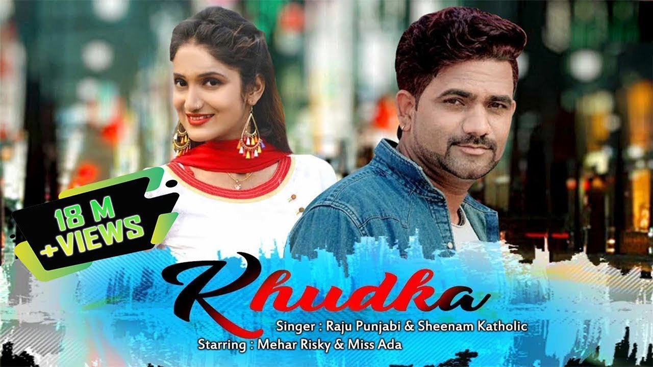 Raju Punjabi New Dj Hit Song 2018 | KHUDKA | Mehar Risky & Miss Ada | Download Raju Punjabi Song