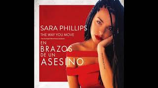 Sara Phillips - The Way You Move (From Original Motion Picture Soundtrack En Brazos de un Asesino)