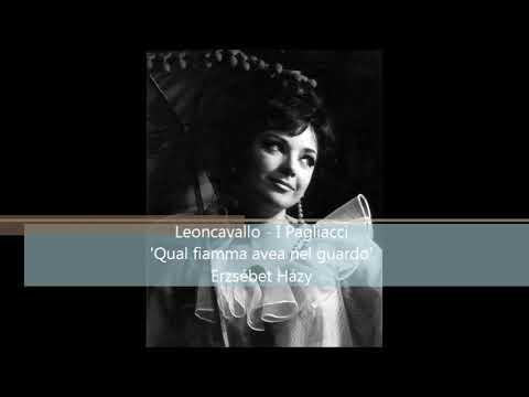 Leoncavallo - I Pagliacci - 'Qual fiamma avea nel guardo' (in hungarian) - Erzsébet Házy