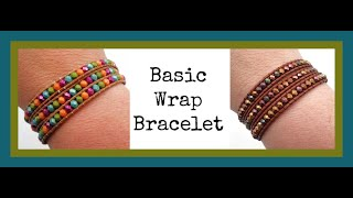 Basic Wrap Bracelet - Must Know Monday 4/15/19