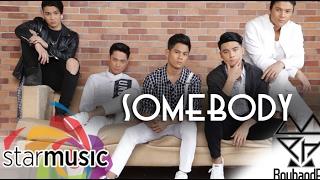 BoybandPH - Somebody (Lyric Video)