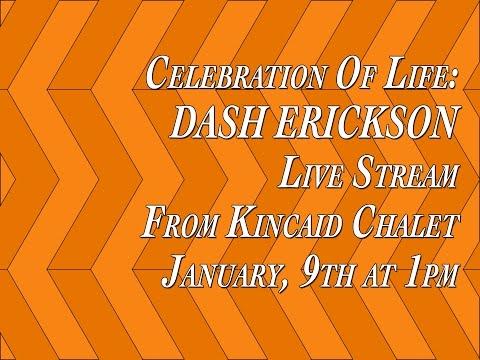 Celebration Of Life Dash Erickson