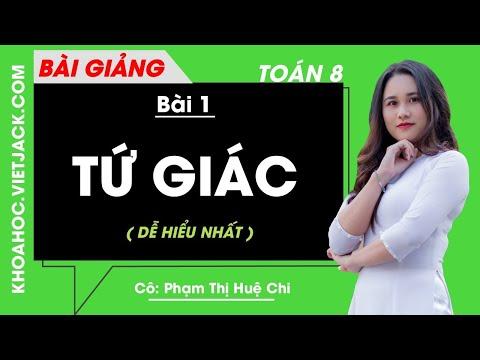 Tứ giác - Bài 1 - Toán học 8 - Cô Phạm Thị Huệ Chi (DỄ HIỂU NHẤT)