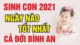 Sinh Con Năm 2021 Ngày Nào Tốt Nhất - Em Bé Sinh Ngày Này Cả Đời Bình An Phúc Lộc Ngập Tràn