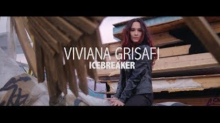 Viviana Grisafi - Icebreaker (Official Video)