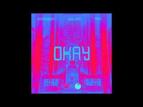 xoxaineDEEZY - Okay (Ft. Loud Lord & Frais)