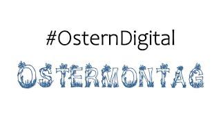 #OsternDigital - Ostermontag