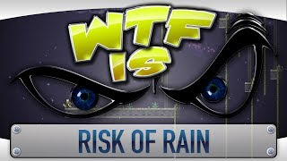 ► WTF Is... - Risk of Rain ?