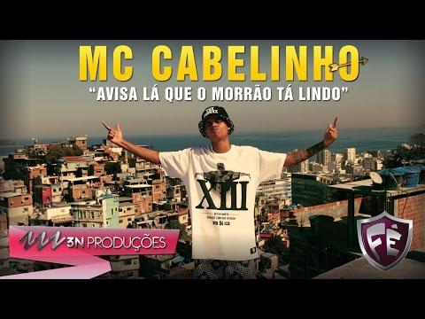 MC CABELINHO - AVISA LÁ QUE O MORRÃO TÁ LINDO (Peixinho Filmes)