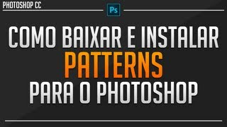 Tutorial Como Baixar E Instalar Patterns | Photoshop Cc